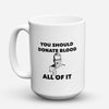 "Limited Edition - ""Donate Blood"" 15oz Mug - Nurse Mugs - Mugdom Coffee Mugs"
