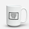 "Limited Edition - ""Never Too Old"" 15oz Mug"