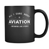All I Care About is Aviation - 11oz Black Mug - Pilot Mugs - Mugdom Coffee Mugs