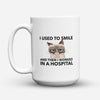 "Limited Edition - ""I Worked In A Hospital"" 15oz Mug - Nurse Mugs - Mugdom Coffee Mugs"