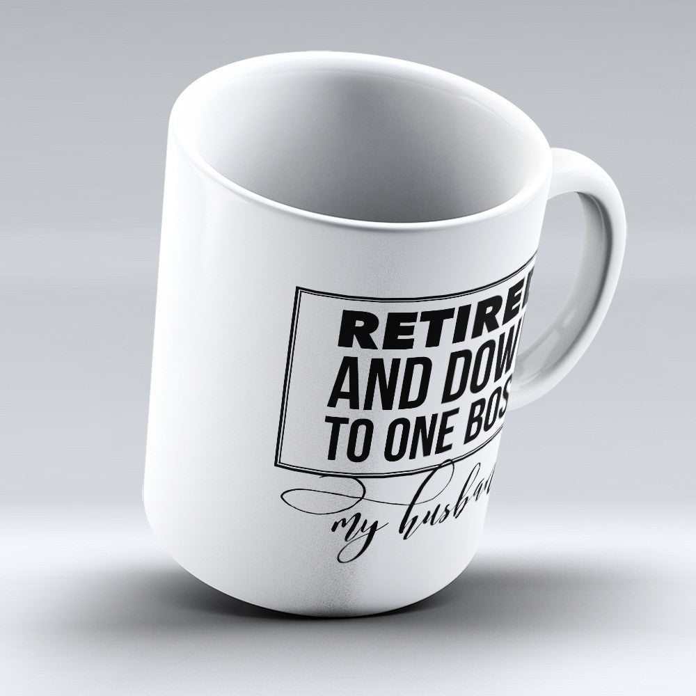 "Limited Edition - ""One Boss My Husband"" 11oz Mug - Retirement Mugs - Mugdom Coffee Mugs"