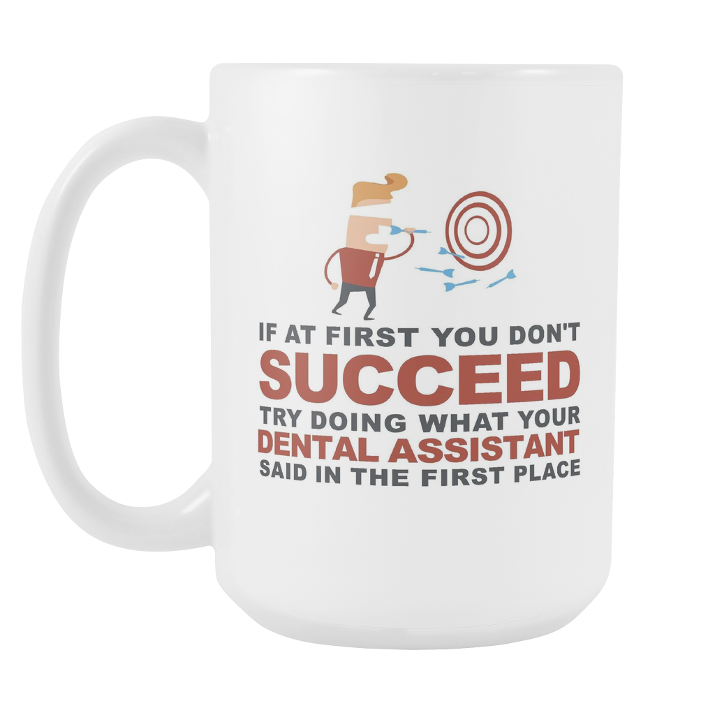 "Limited Edition - ""What Your Dental Assistant Said"" 15oz Mug"