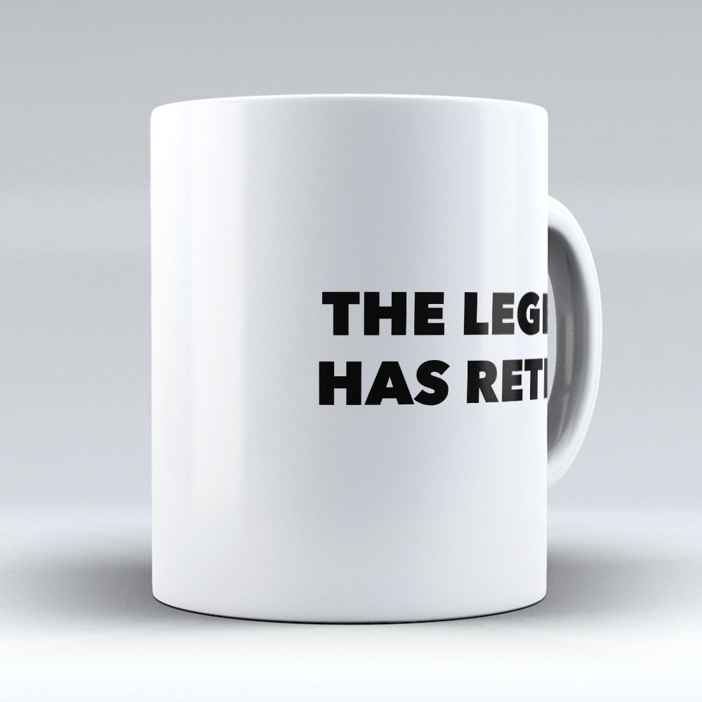 "Limited Edition - ""The Legend Has Retired"" 11oz Mug - Retirement Mugs - Mugdom Coffee Mugs"
