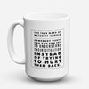 "Limited Edition - ""The True Mark Of Maturity"" 15oz Mug - Inspirational Quotes Mugs - Mugdom Coffee Mugs"