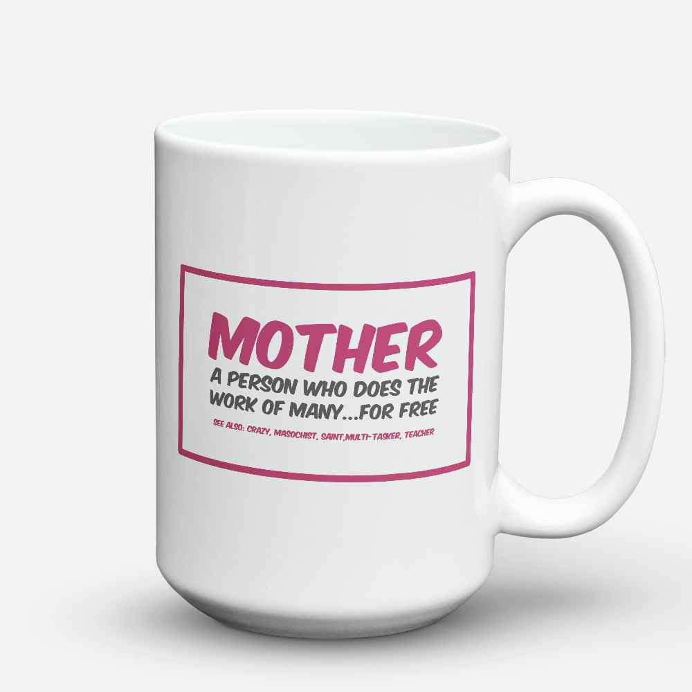 "Limited Edition - ""Mother"" 15oz Mug"