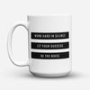 "Limited Edition - ""Work Hard In Silence"" 11oz Mug - Inspirational Quotes Mugs - Mugdom Coffee Mugs"
