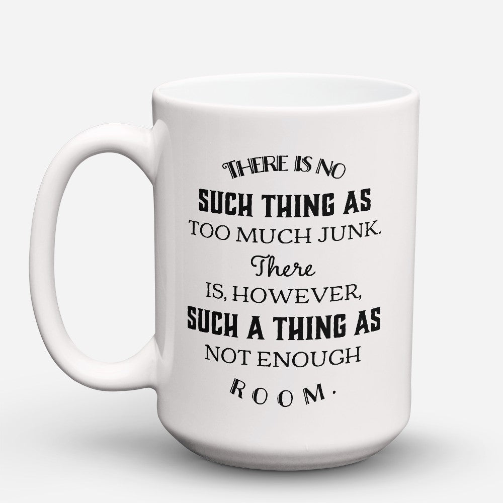 "Limited Edition - ""Not Enough Room"" 15oz Mug"