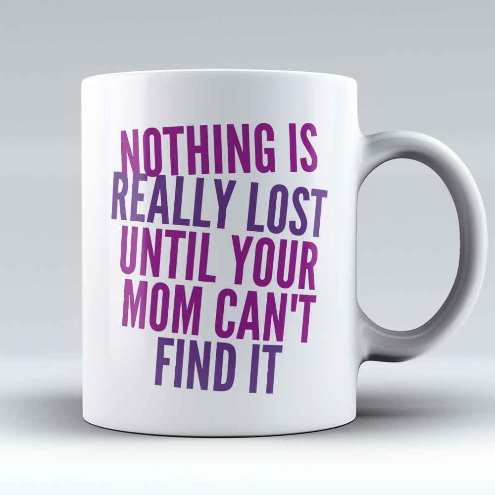 "Limited Edition - ""Nothing is really lost"" 11oz Mug - Mother Mugs - Mugdom Coffee Mugs"