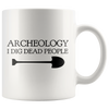 "Limited Edition - ""Dig Dead People"" 11oz Mug"