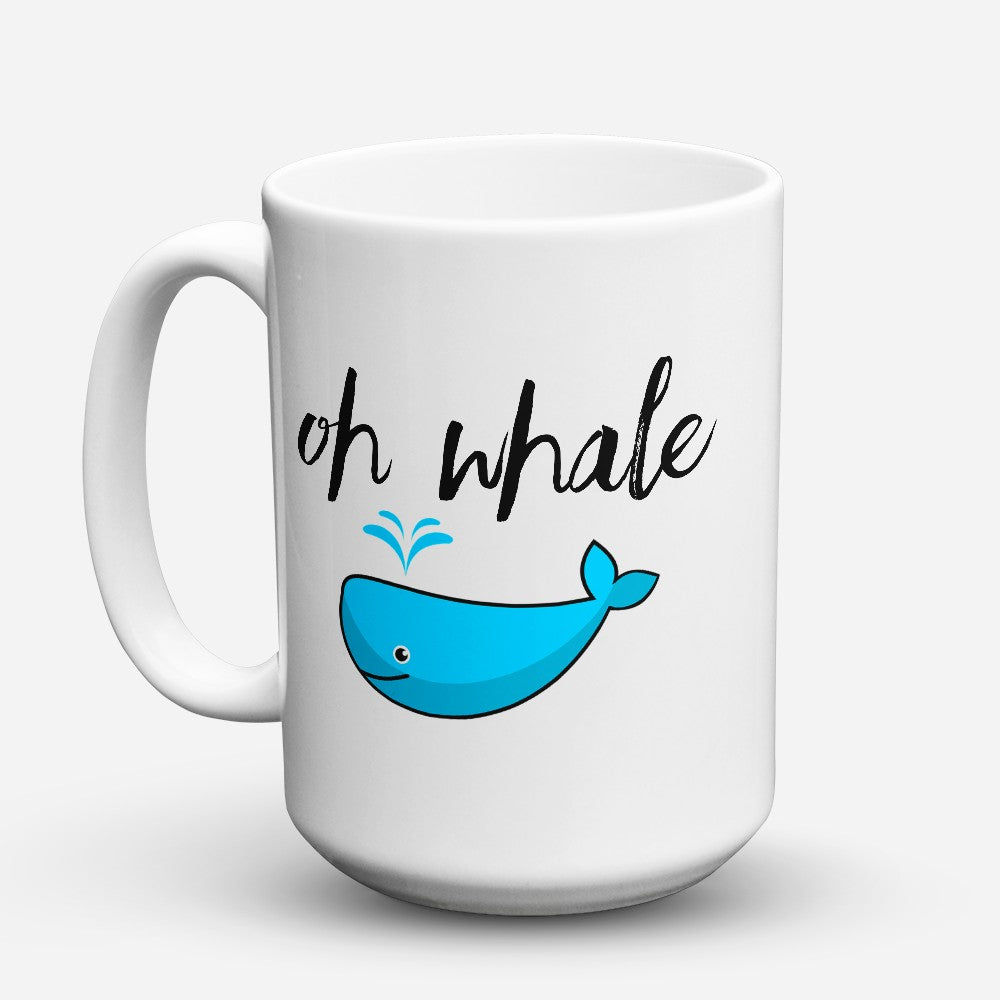 "Limited Edition - ""Oh Whale"" 15oz Mug"