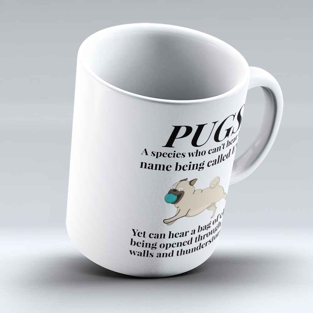 "Limited Edition - ""Pugs Who Can't Hear"" 11oz Mug - Pug Mugs - Mugdom Coffee Mugs"
