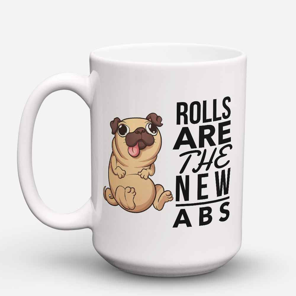"Limited Edition - ""Rolls Are The New Abs"" 15oz Mug - Pug Mugs - Mugdom Coffee Mugs"