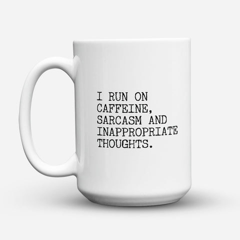 "Limited Edition - ""I Run On Caffeine"" 15oz Mug - Funny Mugs - Mugdom Coffee Mugs"