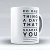 "Limited Edition - ""Scares You"" 11oz Mug - Inspirational Quotes Mugs - Mugdom Coffee Mugs"