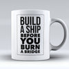 "Limited Edition - ""Build A Ship"" 11oz Mug - Inspirational Quotes Mugs - Mugdom Coffee Mugs"
