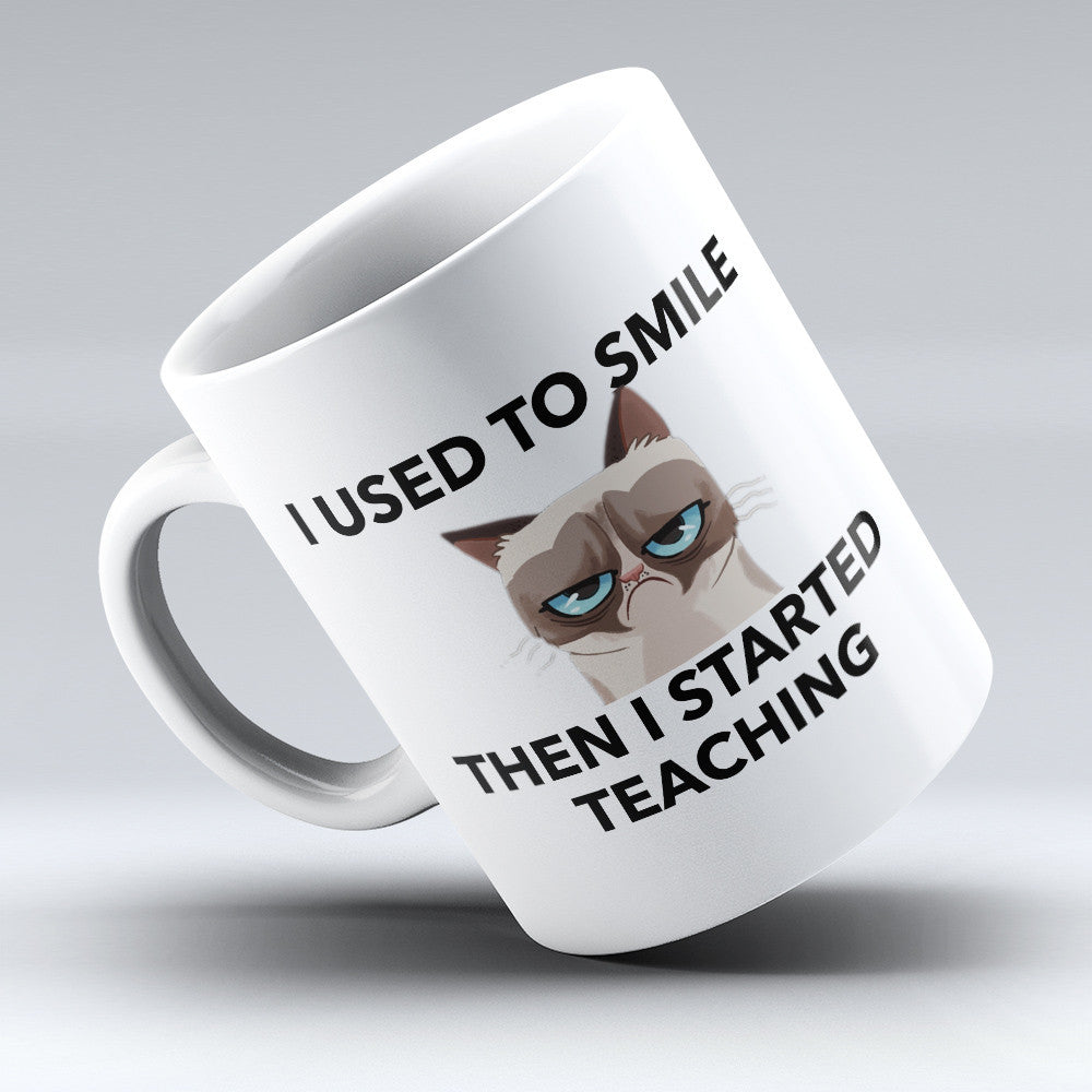 "Limited Edition - ""Then I Started Teaching"" 11oz Mug - Teacher Mugs - Mugdom Coffee Mugs"