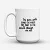 "Limited Edition - ""Change The World"" 15oz Mug - Inspirational Quotes Mugs - Mugdom Coffee Mugs"