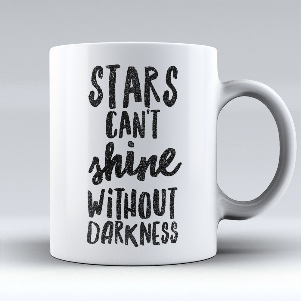 "Limited Edition - ""Without Darkness"" 11oz Mug"