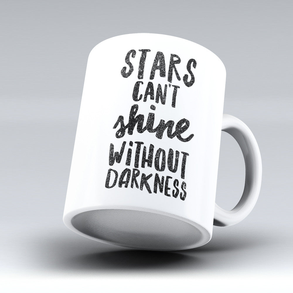 "Limited Edition - ""Without Darkness"" 11oz Mug - Inspirational Quotes Mugs - Mugdom Coffee Mugs"