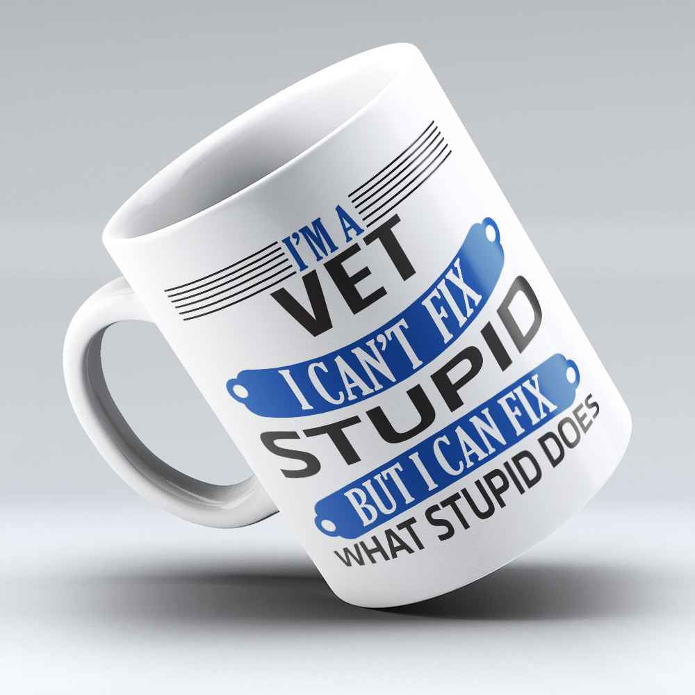 "Limited Edition - ""Vets Fix Stupid"" 11oz Mug"