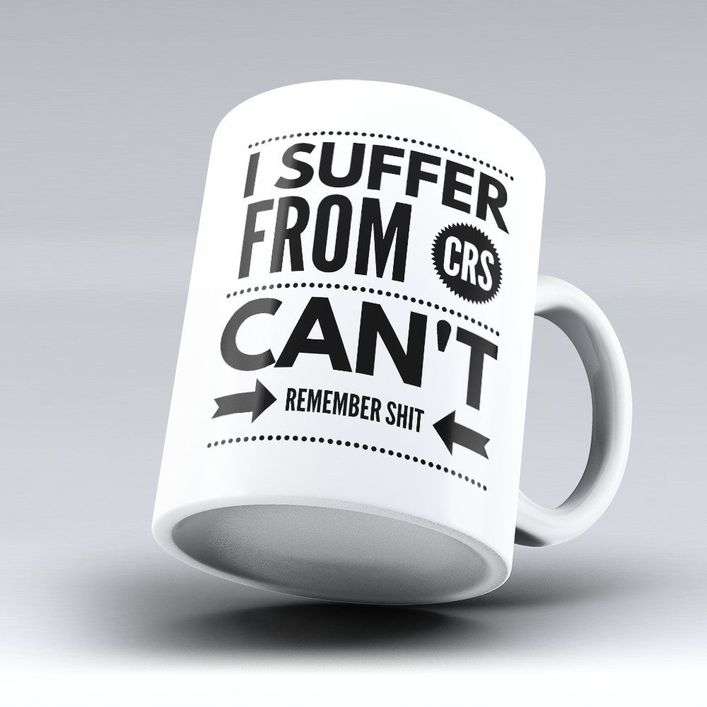 I Suffer From CRS - 11oz Mug - Grandma Mugs - Mugdom Coffee Mugs