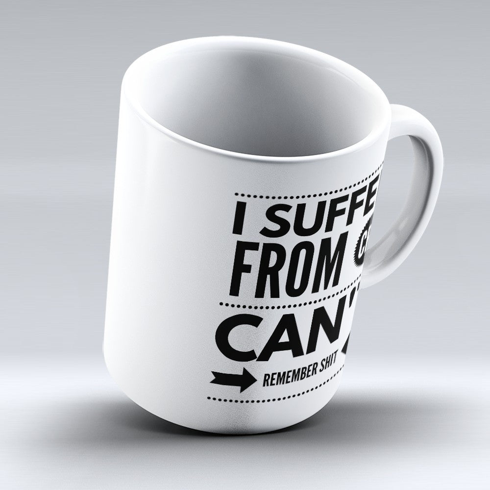 I Suffer From CRS - 11oz Mug