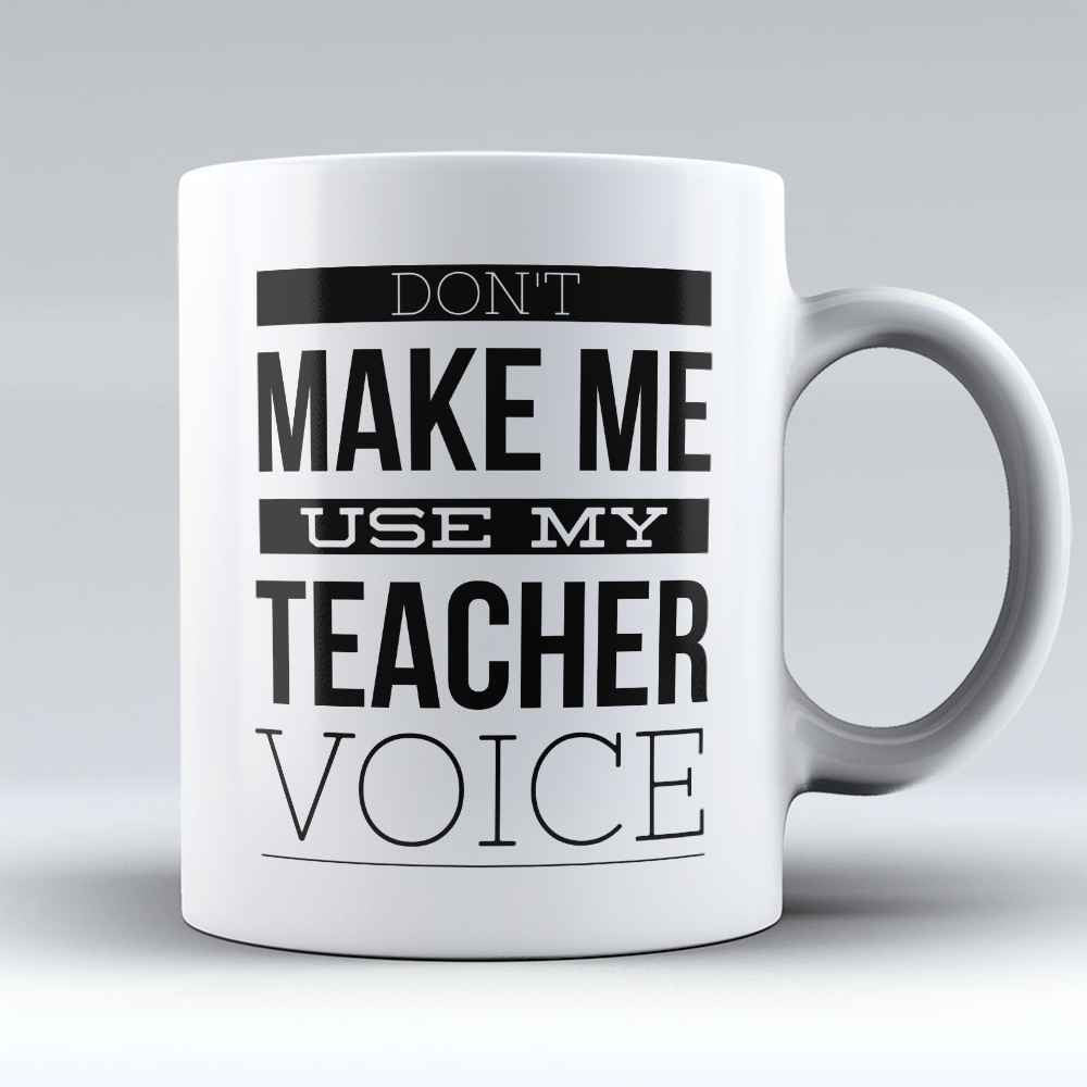 "Limited Edition - ""Teacher Voice"" 11oz Mug - Teacher Mugs - Mugdom Coffee Mugs"