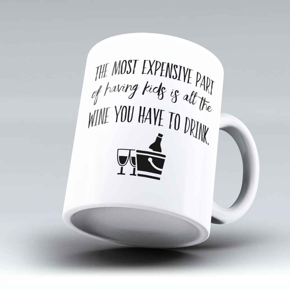 "Limited Edition - ""The Most Expensive"" 11oz Mug"