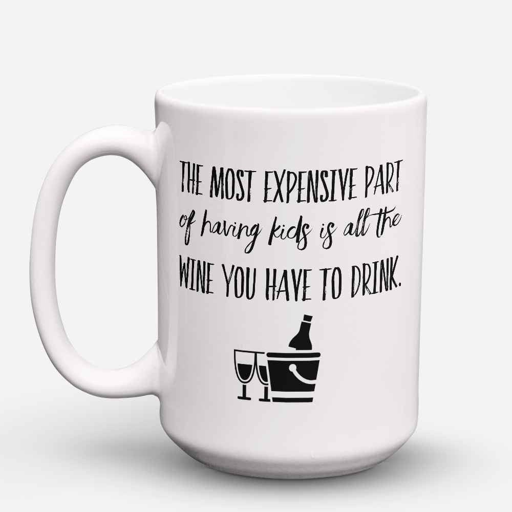 "Limited Edition - ""The Most Expensive"" 15oz Mug"