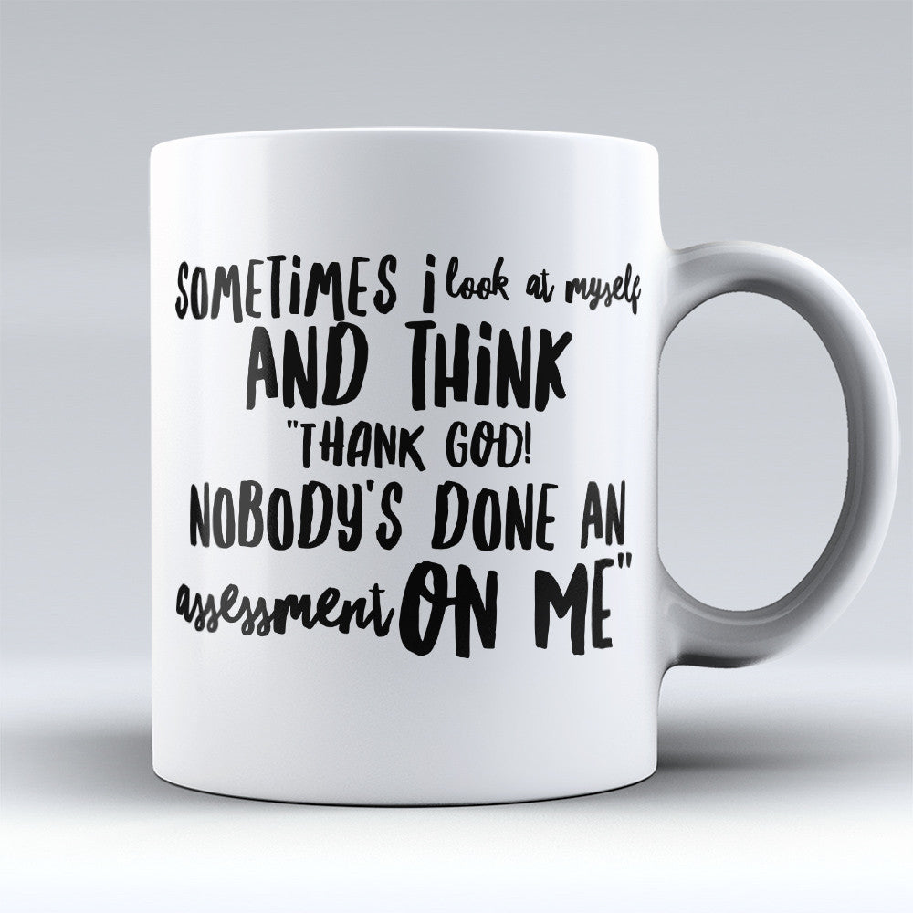 "Limited Edition - ""Assessment On Me"" 11oz Mug - Social Worker Mugs - Mugdom Coffee Mugs"