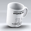 "Limited Edition - ""Stupid People"" 11oz Mug"
