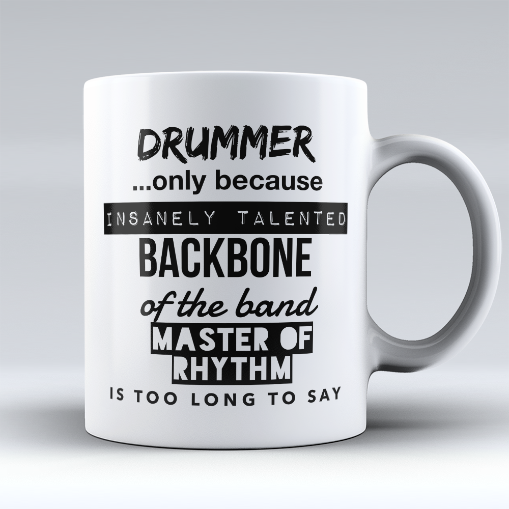 "Limited Edition - ""Too Long To Say"" 11oz Mug - Drummer Mugs - Mugdom Coffee Mugs"