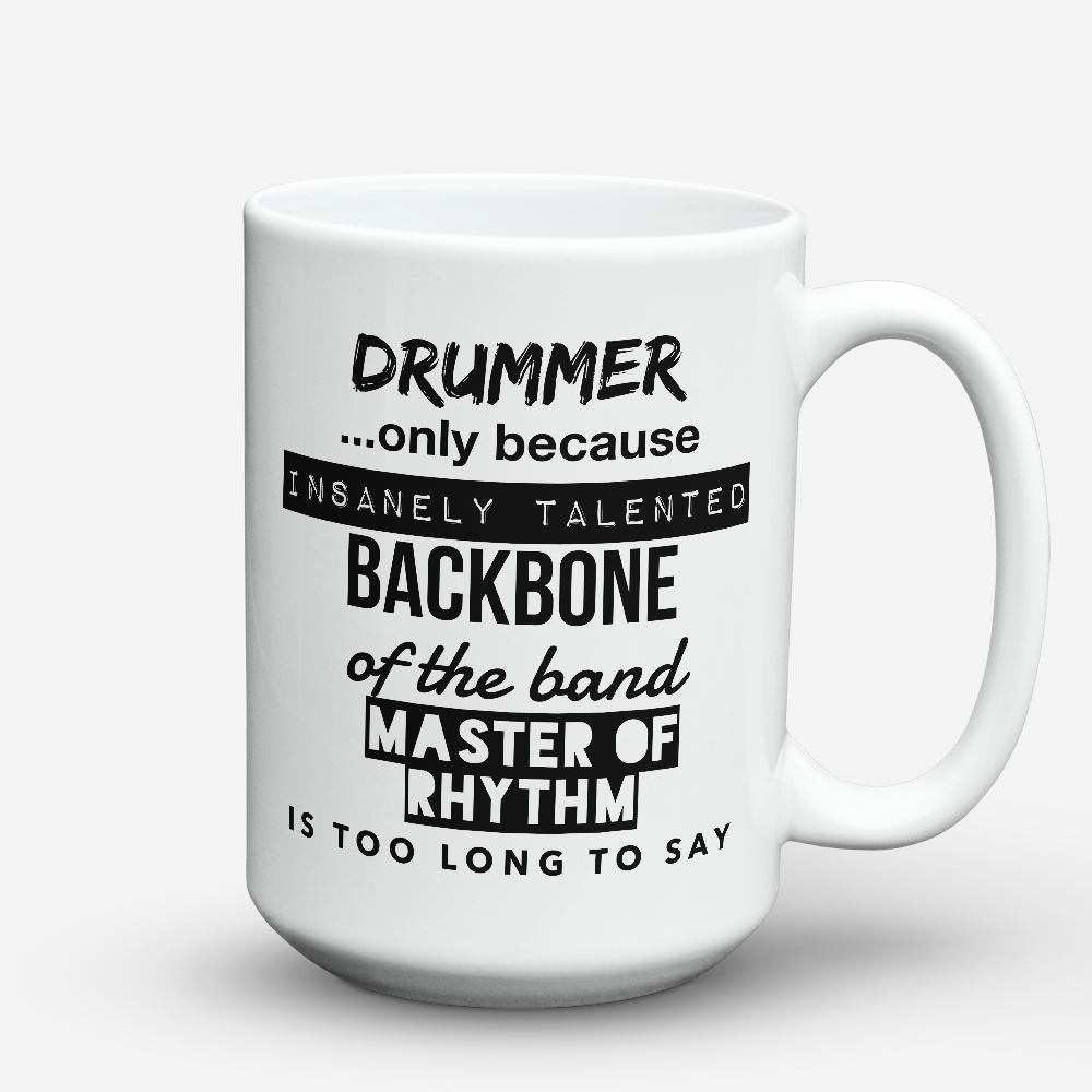 "Limited Edition - ""Too Long To Say 15oz Mug - Drummer Mugs - Mugdom Coffee Mugs"