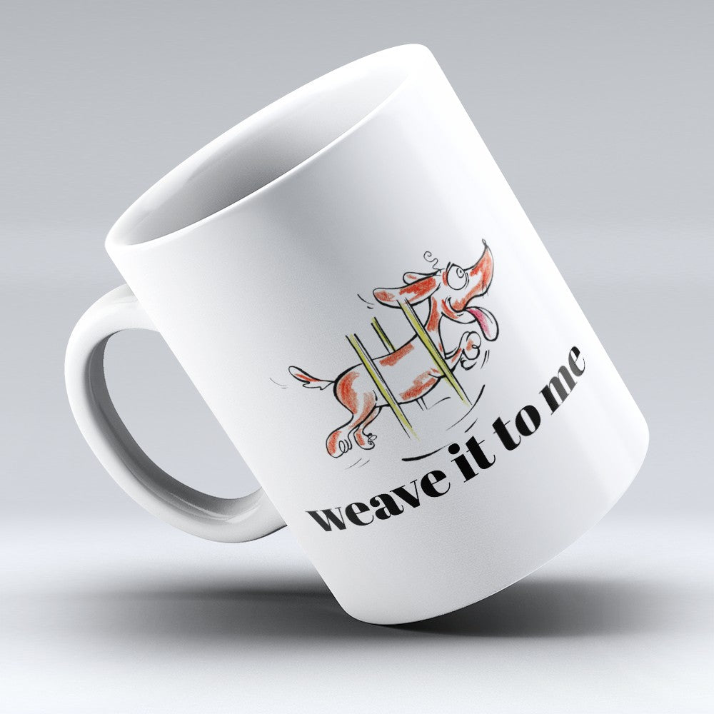 "Limited Edition - ""Weave It To Me"" 11oz Mug"