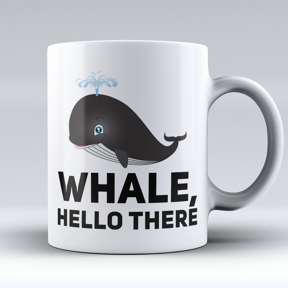 "Limited Edition - ""Whale Hello There"" 11oz Mug"