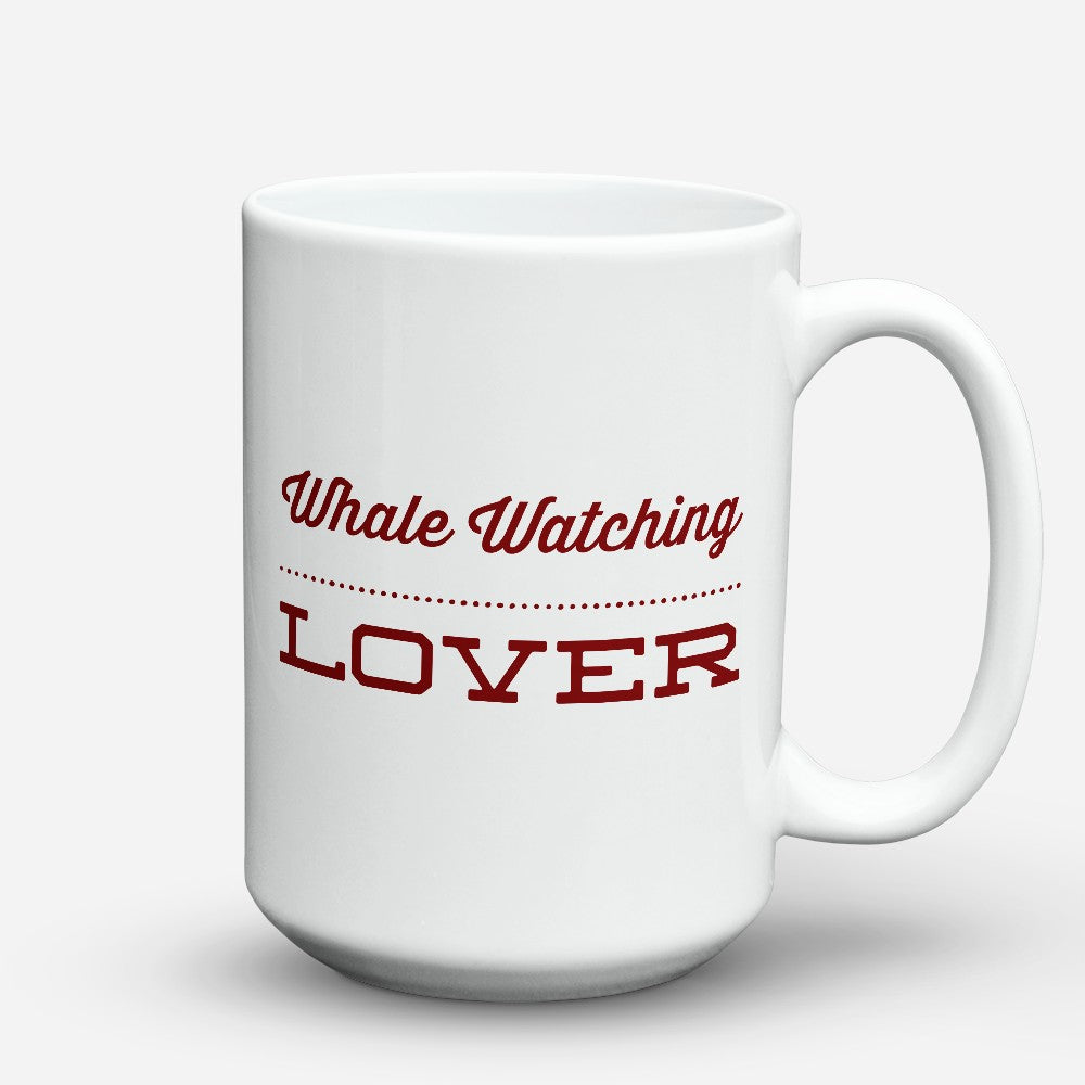 "Limited Edition - ""Whale Watching Lover"" 15oz Mug"