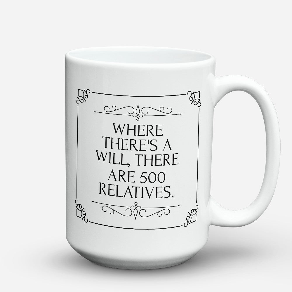 "Limited Edition - ""When Theres A Will"" 15oz Mug"