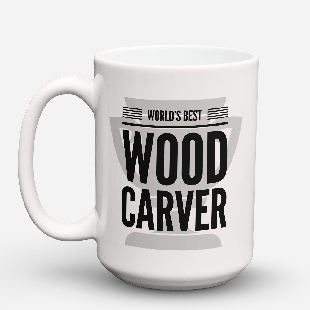 "Limited Edition - ""Worlds Best Wood Carvers"" 15oz Mug"
