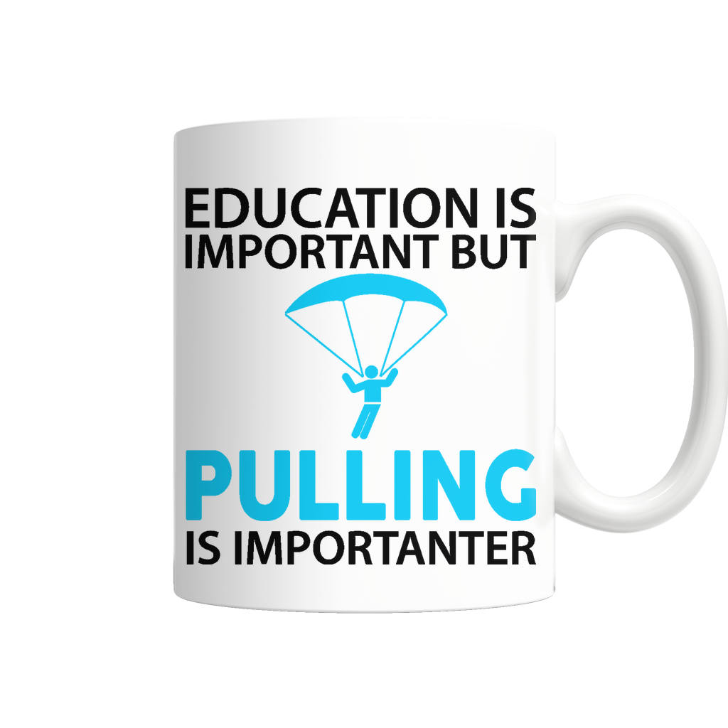 "Limited Edition - ""Pulling Is Importanter"" 11 oz Mug - Sport Mugs - Mugdom Coffee Mugs"