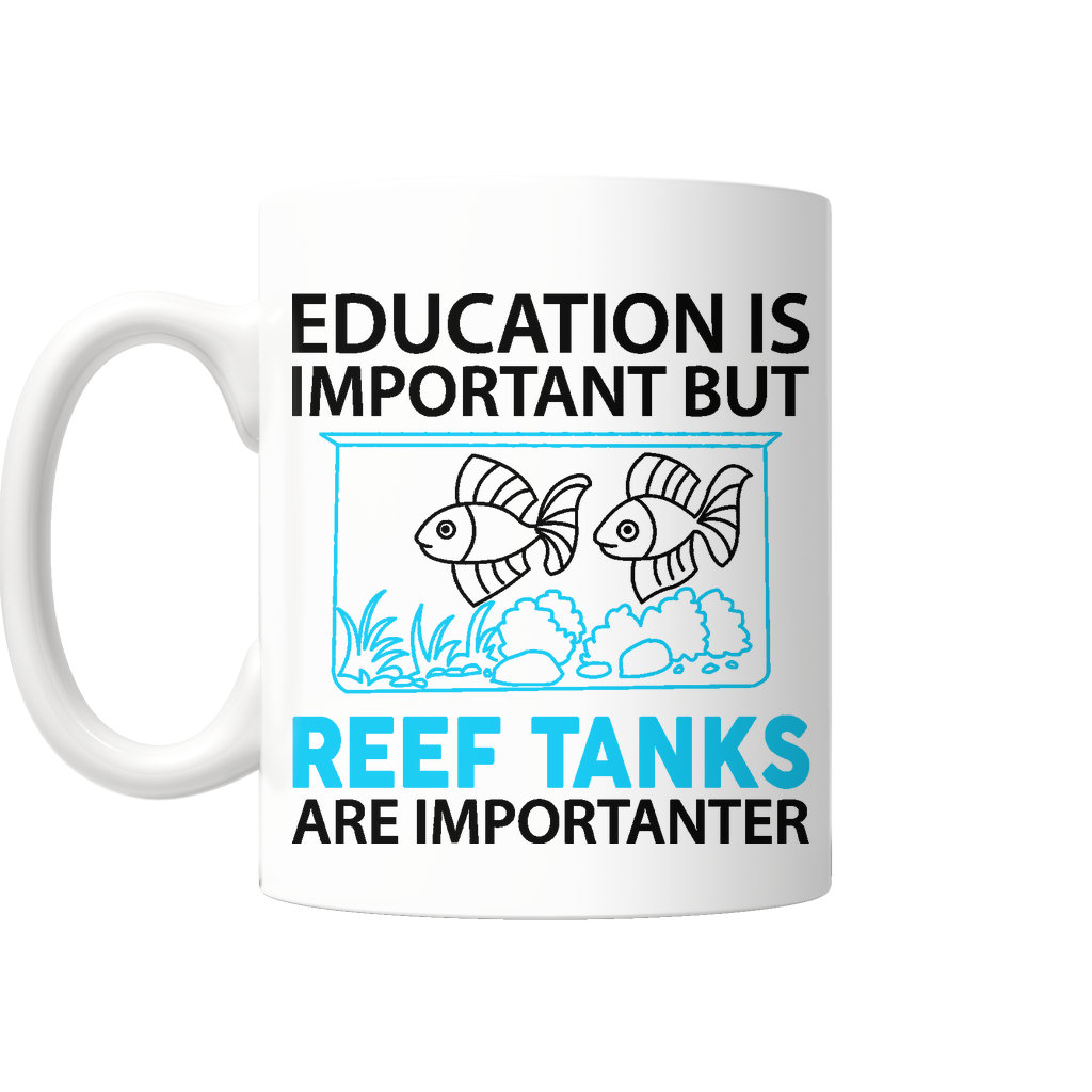 "Limited Edition - ""Reef Tanks Importanter"" 11 oz Mug"