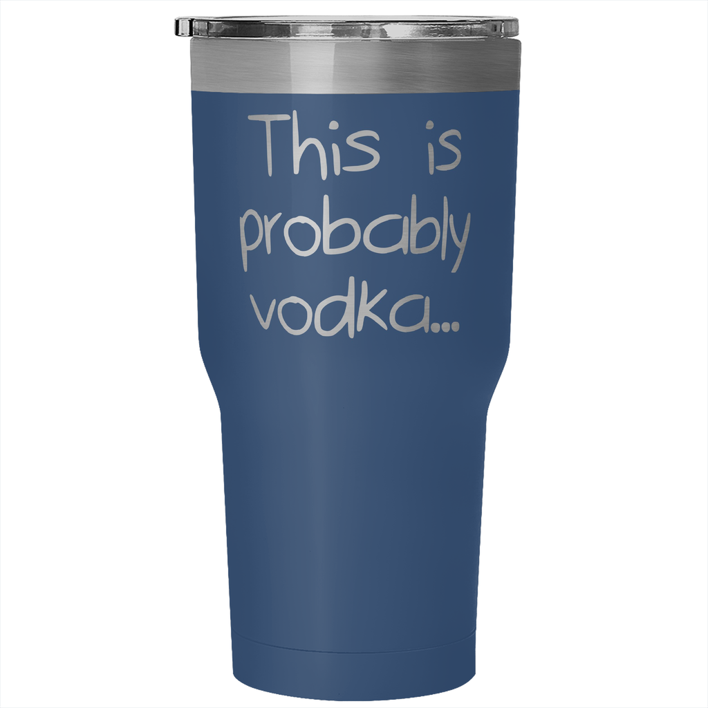 """Probably Vodka"" - 30oz Tumbler - Tumblers - Mugdom Coffee Mugs"
