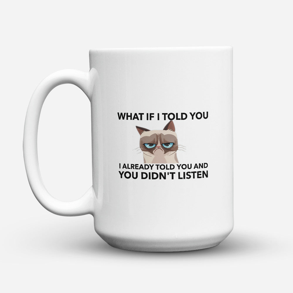 "Limited Edition - ""What If I Told You"" 15oz Mug"