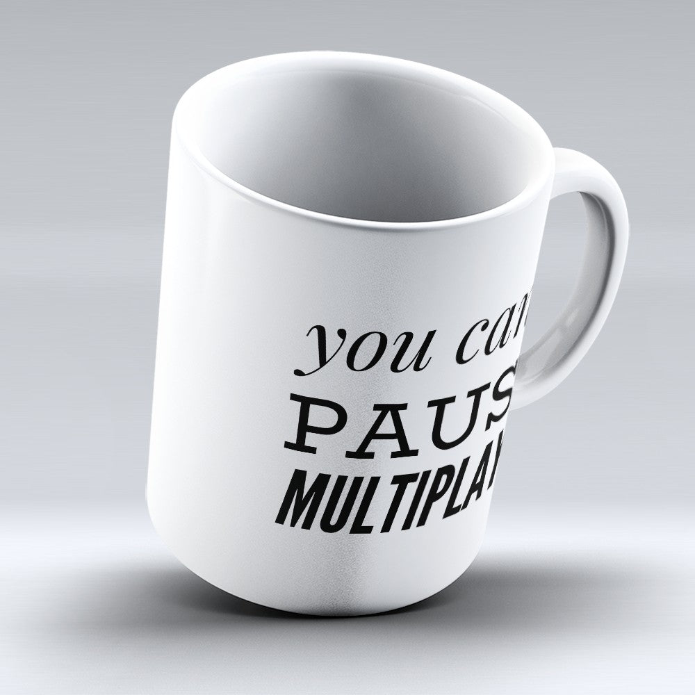 "Limited Edition - ""You Cant Pause Multiplayer"" 11oz Mug"