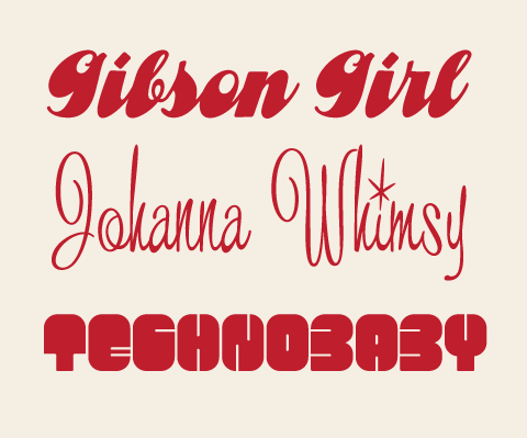 More fonts added to the site! Gibson Girl, Johanna Whimsy and Technobaby.