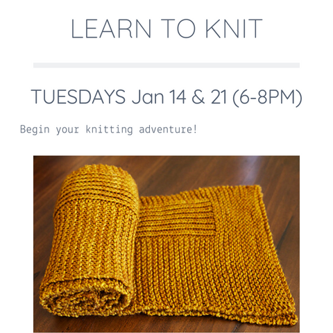 Learn to Knit | Jan 14 & 21
