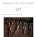 Needle Felted Steek | KIT