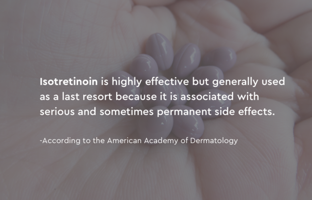 Isotretinoin is effective but can have permanent side effects