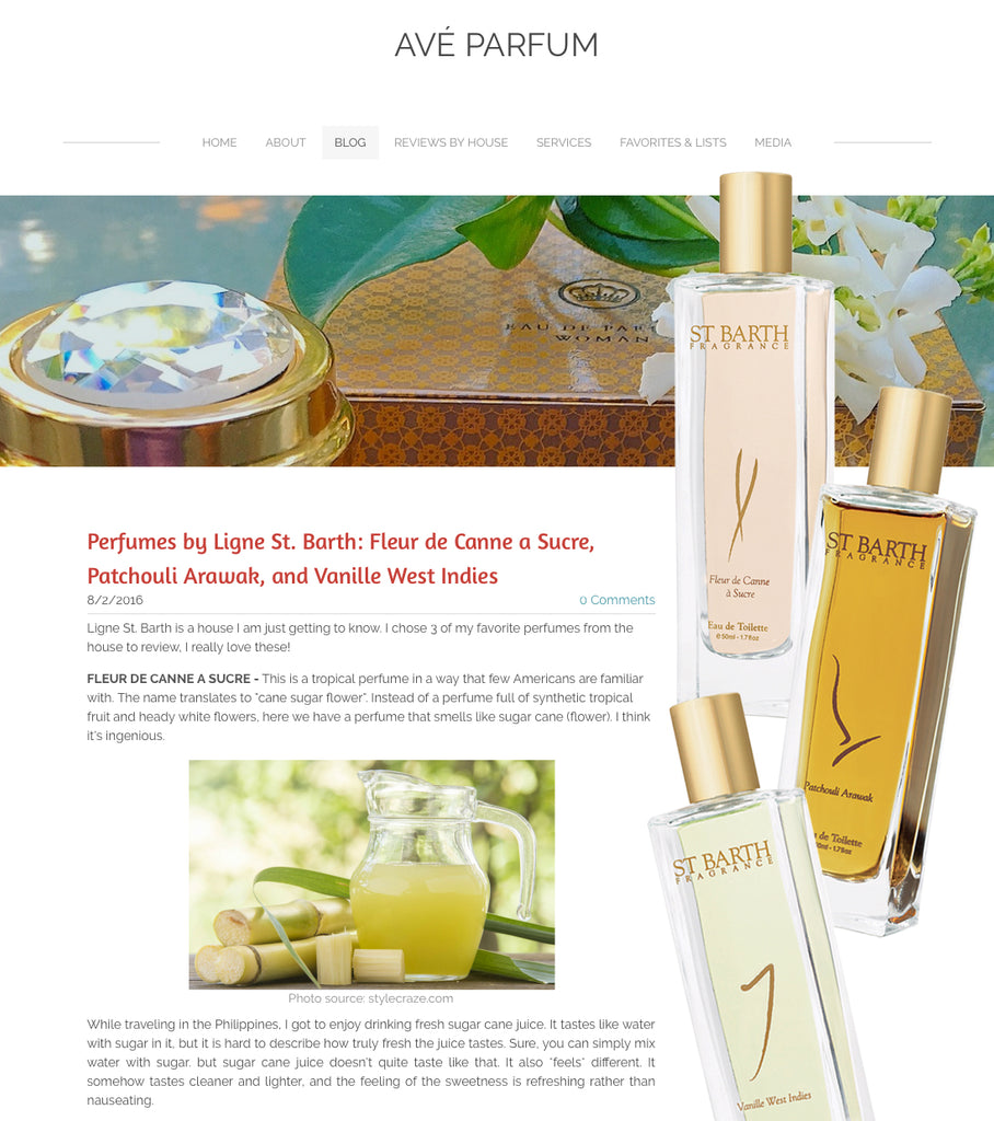 "Perfumes by Ligne St. Barth: Fleur de Canne a Sucre, Patchouli Arawak, and Vanille West Indies  Ligne St. Barth is a house I am just getting to know. I chose 3 of my favorite perfumes from the house to review, I really love these!  FLEUR DE CANNE A SUCRE - This is a tropical perfume in a way that few Americans are familiar with. The name translates to ""cane sugar flower"". Instead of a perfume full of synthetic tropical fruit and heady white flowers, here we have a perfume that smells like sugar cane (flower). I think it's ingenious.  While traveling in the Philippines, I got to enjoy drinking fresh sugar cane juice. It tastes like water with sugar in it, but it is hard to describe how truly fresh the juice tastes. Sure, you can simply mix water with sugar. but sugar cane juice doesn't quite taste like that. It also *feels* different. It somehow tastes cleaner and lighter, and the feeling of the sweetness is refreshing rather than nauseating.  The notes suggest pineapple, and I do smell it mixed-in with the sugar cane. It smells like a slice of fresh, ripe, juicy and sweet pineapple that has been roasted on a grill to the point where the edges have begun to turn brown due to the caramelization of its natural sugars. I love the taste of roasted pineapple, but I am astounded to smell it in a perfume. The scent of pineapple is extremely delicate to the point where I am not certain I would pinpoint it without having read the notes ahead of time. Some perfumes that contain pineapple smell syrupy sweet. Not this one.  Bravo for this simple and unique tropical fragrance. Fleur de Canne a Sucre captures the spirit of sugar cane very well. It is a light, clean, and sweet fragrance that is nice for warm weather, but it could easily work year-round.  I personally don't care much for light, fresh perfumes. For example, if a perfume's name begins with the word ""Eau"", I tend to run in the polar opposite direction. But this a tropical twist for when you want something easy, light and refreshing to spritz. PATCHOULI ARAWAK - I'm sure that like me, you also go through phases where you often feel the desire to wear a particular note. Patchouli is a weird one for me. I despise the hippy stuff, personally. But every now and then, I like one of the good niche patches that make me see this plant as less of the ""dreaded patch"" and more as the pretty little herb from the mint family that it actually is.  Patchouli Arawak is a really nice patch. When I first sprayed it, I immediately noticed amber and patch as the dominant notes. I also noticed something else that was not easy to pinpoint. Let me start by saying that I am one of those people who loves that mildewy, damp type of patchouli. Montale's Patchouli Leaves has always been my Holy Grail for that type of patch. Patchouli Arawak reminds me of it. It smells dark, damp and a little mossy. It has a smooth chocolatey feel. A picture developed in my mind that caught me off guard. I saw an old, wooden ship that had sunk in the Caribbean. The kind of wooden ship you would imagine seeing in the Pirates of the Caribbean movies. The wood broke apart, weathered in the salty turquoise water, and then washed up on an island of white sand that no human had ever set foot on. That is the note I smell that makes Patchouli Arawak irresistible to me--decayed wood. It's faint, but it's just enough to make my eyebrows raise a little.  Patchouli Arawak is a light patch fragrance. While so many niche patches are ultra rich sillage monsters, this one feels discreet, melding with my skin chemistry to become less of a perfume and more like the scent of a perfume that is lingering on a chiffon scarf.  How DID they do it?! They managed to make a patchouli perfume with a distinct island feel. Very well crafted, very beautiful, very addictive. I don't buy patch perfumes often, but next time I am in the market to buy one, I am pretty sure Patchouli Arawak will be The One. VANILLE WEST INDIES - Mmmm I absolutely love this vanilla. It smells like homemade vanilla bean marshmallows. It distinctly smells like raw vanilla beans. I have a bag of fresh vanilla (not the pods, but the tiny black seeds that have been scraped out of their pods), and Vanille West Indies smells so much like them. In their raw state, vanilla beans smell oddly rubbery and perhaps a tad smoky. Here some sweetness has definitely been added, and voila!  I wore it in both hot weather and in moderate weather, and I never found it to be cloying. Instead the beautiful scent of vanilla bean marshmallows softly make their way to my nose throughout the day, for about 8 hours before I felt like I might need a touch-up. Delicious yet, surprisingly, rather elegant.   WHERE TO FIND - The entire Ligne St. Barth perfume collection, as well as their other beauty products (shower gels, facial care, etc), are available at BeautyHabit.com and BeautyFrontier.com"