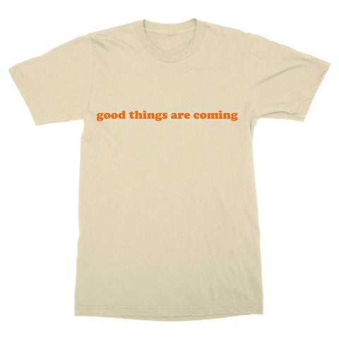 Good Things Are Coming - Flesh Plus Tan T-Shirt