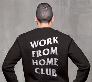Work From Home Club Crewneck Sweatshirt but Black